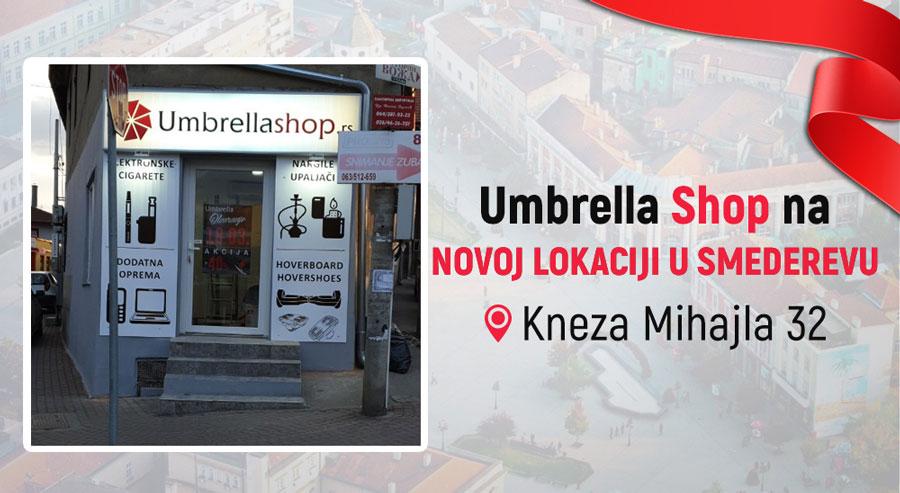 Umbrella Shop u Smederevu na novoj lokaciji
