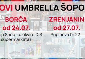 Novi Umbrella šopovi u Borči i Zrenjaninu!